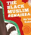 The Black Muslim Renaissance Festival: A Conversation