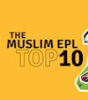 The Muslim Premier League Top 10